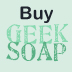 buy GEEKSOAP at geeksoap.net