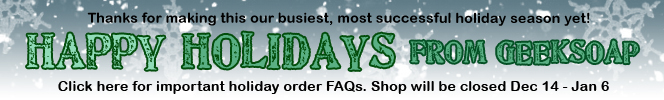 GEEKSOAP Holiday Order FAQs