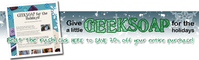 GEEKSOAP Beat the Rush Holiday 2013 Promo - Ends December 1